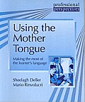 Using the Mother Tongue: Making the Most of the Learner's Language