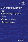 An Introduction to Lambda Calculi for Computer Scientists