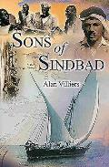 Sons of Sindbad: An Account of Sailing with the Arabs in Their Dhows, in the Red Sea, Round the Coasts of Arabia, and to Zanzibar and T