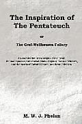 The Inspiration of the Pentateuch, Or, the Graf-Wellhausen Fallacy