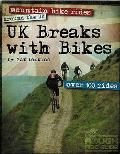 Uk Breaks With Bikes: Mountain Bike Rides Around the Uk - Over 100 Rides