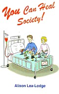 You Can Heal Society!