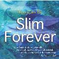 You Can Be Slim Forever