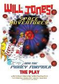 Will Jones Space Adventures and The Money Formula - The Play