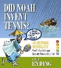 Well I Never Knew That! Did Noah Invent Tennis?: an Historic Miscellany