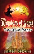 Glass Prison: the Kingdom of Gems Trilogy