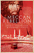 Meccan Rebellion The Story of Juhayman Al Utaybi Revisited
