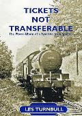 Tickets Not Transferable: the Photo Album of a Tyneside Trainspotter