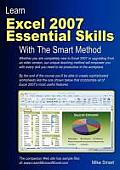 Learn Excel 2007 Essential Skills with the Smart Method Courseware Tutorial to Beginner & Intermediate Level
