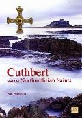 Cuthbert and the Northumbrian Saints