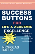 Success Buttons for Life & Academic Excellence