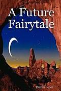 A Future Fairytale