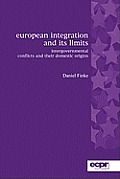 European Integration and Its Limits: Intergovernmental Conflicts and Their Domestic Origins