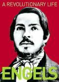Revolutionary Life: Biography of Frederick Engels