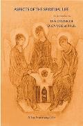 Aspects of the Spiritual Life: an Introduction To the Order of Dionysis & Paul