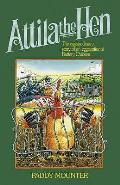 Attila the Hen: the Eggstrodinary Story of an Eggceptional Battery Chicken