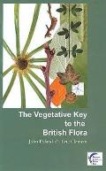 Vegetative Key To the British Flora: a New Approach To Plant Identification