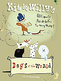 Dogs of the World Kit & Willys Ultimate Guide Books to Everything
