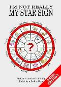 I'm Not Really My Star Sign: Aries Edition