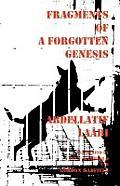 Fragments of a Forgotten Genesis