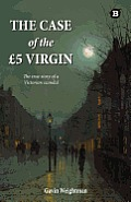 The Case of the 5 Virgin: The True Story of a Victorian Scandal