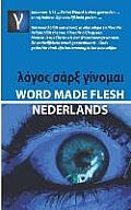 Word Made Flesh - Nederlands