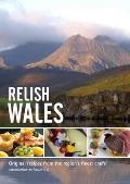 Relish Wales: Original Recipes From the Regions Finest Chefs
