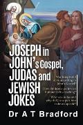 Joseph in John's Gospel, Judas and Jewish Jokes: Was Joseph still alive according to John's Gospel?