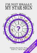 I'm Not Really My Star Sign: Sagittarius Edition