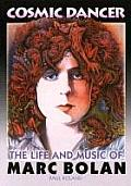 Cosmic Dancer The Life & Music of Marc Bolan