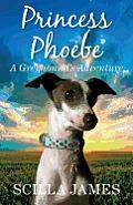 Princess Phoebe - A Greyhound's Adventure