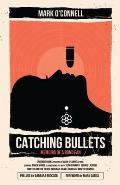 Catching Bullets: Memoirs of a Bond Fan