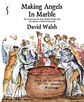 Making Angels in Marble: The Conservatives, the Early Industrial Working Class and Attempts at Political Incorporation