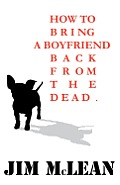 How To Bring A Boyfriend Back From The Dead