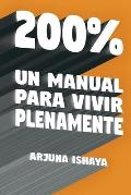 200% - Un Manual Para Vivir Plenamente