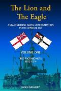 Lion and the Eagle: Anglo-german Naval Confrontation in the Imperial Era - 1815-1914