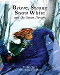 Brave Strong Snow White and the Seven Dwarfs: A fairy tale with a strong princess