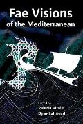 Fae Visions of the Mediterranean: An Anthology of Horrors and Wonders of the Sea