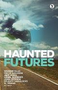 Haunted Futures Tomorrow Is Coming