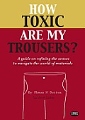 How Toxic Are My Trousers? and a Guide on Refining the Senses to Navigate the World of Materials