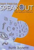 Don't Freak Out, Speak Out: Public Speaking With Confidence