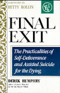 Final Exit The Practicalities Of Self Deliverance & Assisted Suicide for the Dying