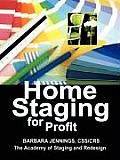 Home Staging for Profit: How to Start and Grow a Six Figure Home Staging Business