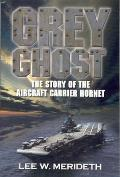Grey Ghost The Story of the Aircraft Carrier Hornet
