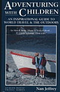 Adventuring with Children An Inspirational Guide to World Travel & the Outdoors