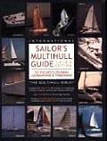 International Sailors Multihull Guide To the Best Cruising Catamarans & Trimarans