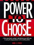 Power to Choose: Twelve Steps to Wholeness