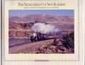 Northwests Own Railway Spokane Portland & Seattle Railway & Its Subsidiaries Volume One The Main Line