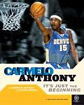 Carmelo Anthony Its Just The Beginning