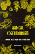 Radical Vegetarianism A Dialectic Of Diet & Ethic